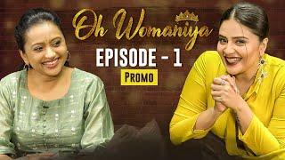 Oh Womaniya | Episode -1 Promo | Suma Kanakala | Sreemukhi | All About Woman