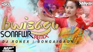 BWISAGU SONAFWR || REMIX || DJ RONEX || BONGAIGAON