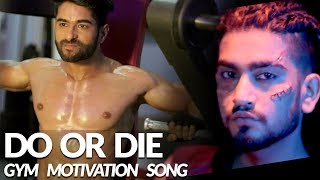 Video Do or Die - ADDY NAGAR | Official Video | Body Transformation | Gym Motivational Video 2018 MP3, 3GP, MP4, WEBM, AVI, FLV Januari 2018