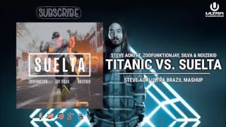 Video TITANIC VS. SUELTA (Steve Aoki Ultra Brazil Mashup) download in MP3, 3GP, MP4, WEBM, AVI, FLV Mei 2017
