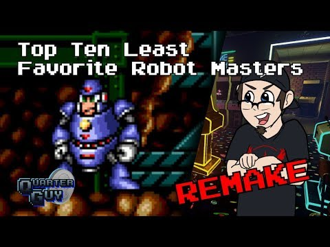 Top Ten Least Favorite Robot Masters REMAKE - The Quarter Guy