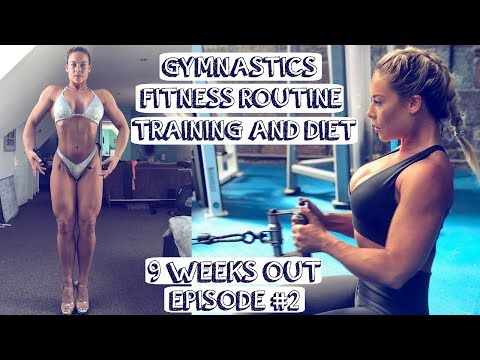 GYMNASTICS  FITNESS ROUTINE  TRAING AND DIET  9 WEEKS OUT  PREP SERIES  EPISODE 2