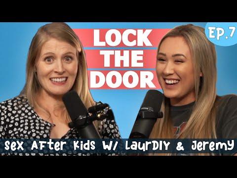 Sex After Kids W/ LaurDIY & Jeremy Lewis