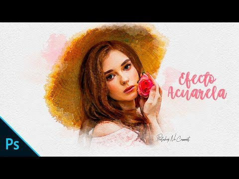 Efecto Pintura Acuarela | Photoshop Tutorial
