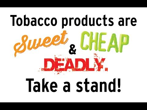 Tobacco Products are Sweet, Cheap & Deadly