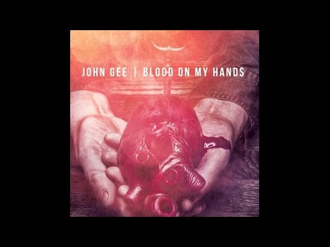"John Gee - ""Blood On My Hands"""