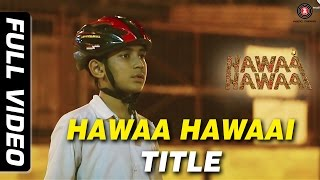 Nonton Hawaa Hawaai Full Video   Hawa Hawaai   Saqib Saleem   Partho Gupte   Hd Film Subtitle Indonesia Streaming Movie Download