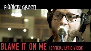 Download Lagu FIDDLER'S GREEN - BLAME IT ON ME Mp3