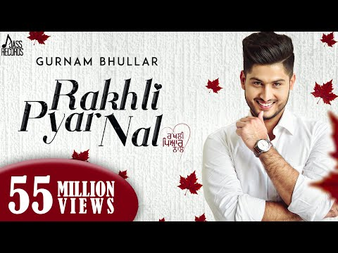 Rakhli Pyar Nal ●gurnam Bhullar Ft. Mixsingh●new Punjabi Songs 2017●latest Punjabi Songs 2017