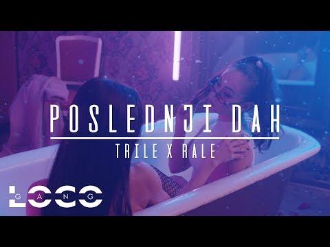 TRILE X RALE - POSLEDNJI DAH (OFFICIAL VIDEO) 2019/4K