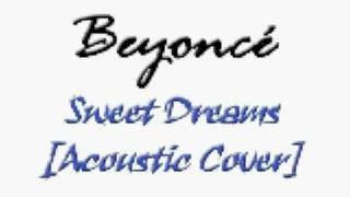 Video Sweet Dreams [Acoustic version] (Instrumental Beyoncé cover) MP3, 3GP, MP4, WEBM, AVI, FLV Agustus 2018
