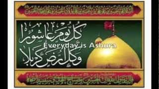 Everyday is Ashura and Every Land is Karbala (English Nawha)