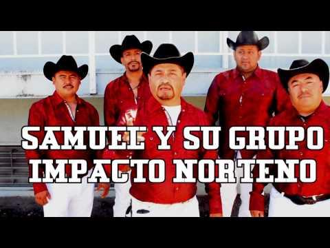 BAILAME   SAMUEL Y GRUPO IMPACTO NORTENO