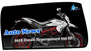 9. MUST WATCH !!!2018 Ducati Hypermotard 939 SP Price & Spec