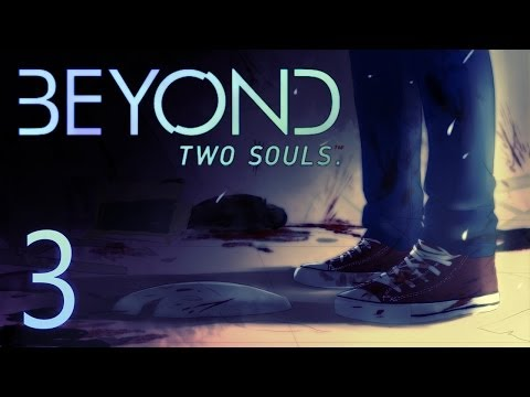 Cry Plays: Beyond: Two Souls [P3]