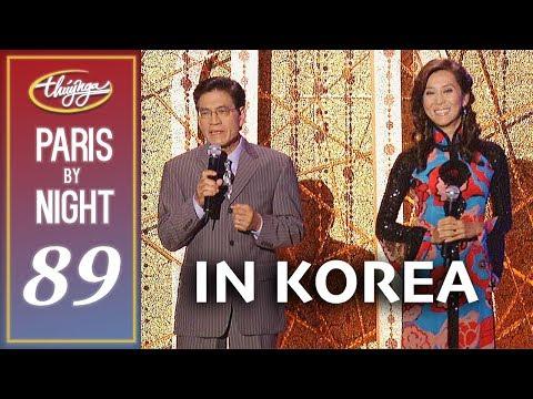Paris By Night 89 in Korea (Full Program) - Thời lượng: 3 giờ và 43 phút.