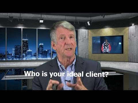 Who is your who?  What does your ideal client look like?