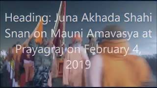 Heading: Juna Akhada Shahi Snan on Mauni Amavasya at Prayagraj on February 4, 2019