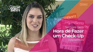 Programa Sempre Bem - Hora de Fazer um Check-up - 01/09/2019