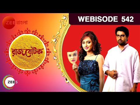 Rajjotok | Bangla Serial - Webisode | EP - 542 | #ZeeBangla | HD