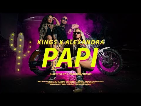 KINGS x Alexandra - Papi - Official Music Video
