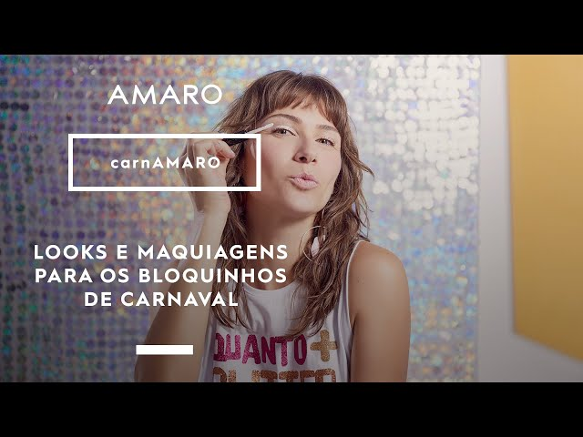 DICAS DE LOOKS E MAQUIAGENS PARA O CARNAVAL I AMARO + QUEM DISSE, BERENICE? - Amaro