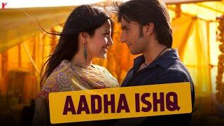 image of Aadha Ishq - Full Song   Band Baaja Baaraat   Ranveer Singh   Anushka Sharma   Shreya Ghoshal
