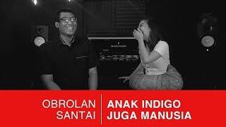 Video Anak Indigo Juga Manusia (feat. Frislly Herlind) MP3, 3GP, MP4, WEBM, AVI, FLV September 2019