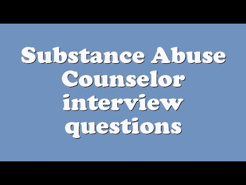 Substance Abuse Counselor interview questions