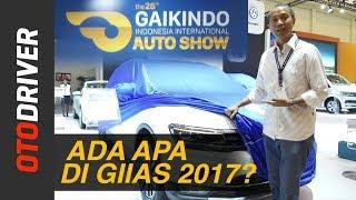Video GIIAS 2017: Ada Apa Saja? | OtoDriver MP3, 3GP, MP4, WEBM, AVI, FLV Oktober 2017