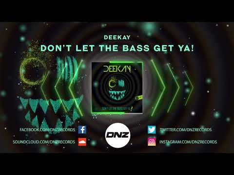 DNZF641 // DEEKAY - DON'T LET THE BASS GET YA! (Official Video DNZ Records)
