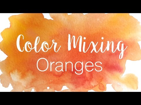 Color Mixing Series: Oranges | How to Mix Various Shades of Orange in Watercolor