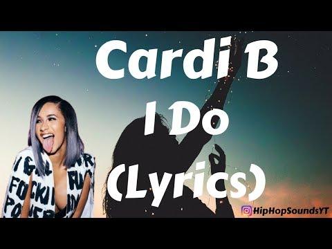 Cardi B - I Do (Lyrics) ft. SZA