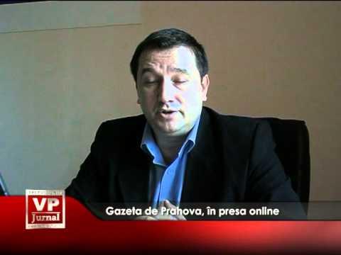 Gazeta de Prahova, in presa online