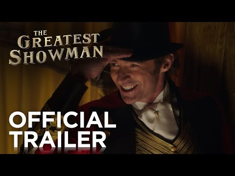 The Greatest Showman Official Trailer