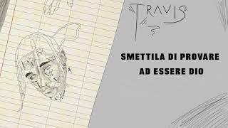 Travis Scott - Stop Trying To Be God Traduzione Italiana