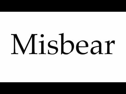 How to Pronounce Misbear
