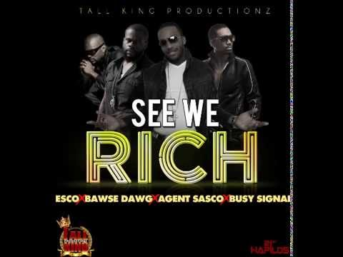 ESCO, BAWSE DAWG,AGENT SASCO &amp; BUSY SIGNAL - SEE WE RICH - TALL KINGZ - 21ST HAPILOS DIGITAL