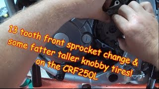 Video Honda CRF250L 13t front Sprocket change and Fat knobbies. Fast and Easy! MP3, 3GP, MP4, WEBM, AVI, FLV Juli 2019