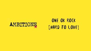 Video Hard To Love -ONE OK ROCK lyrics video MP3, 3GP, MP4, WEBM, AVI, FLV Januari 2019