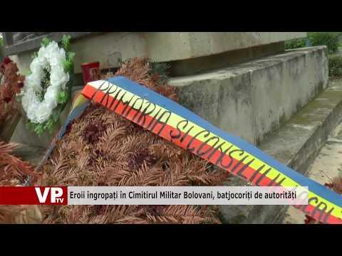 Eroii îngropați în Cimitirul Militar Bolovani, batjocoriți de autorități