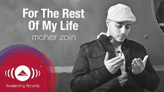 Video Maher Zain - For the Rest of My Life (Vocals Only) | Official Lyric Video MP3, 3GP, MP4, WEBM, AVI, FLV April 2018