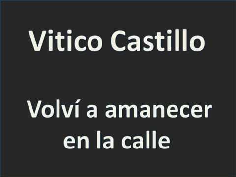 Vitico Castillo   Volví a amanecer en la calle