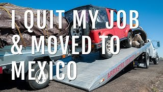 Video I Quit My Job & Moved to Mexico with an Ex-Member of the Weather Underground MP3, 3GP, MP4, WEBM, AVI, FLV Agustus 2019