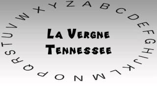 La Vergne (TN) United States  city images : How to Say or Pronounce USA Cities — La Vergne, Tennessee