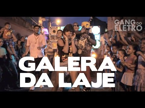 Gang do Eletro - Galera da Laje (Part. MC Dede)