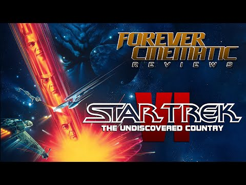 Star Trek VI: The Undiscovered Country (1991) - Forever Cinematic Movie Review