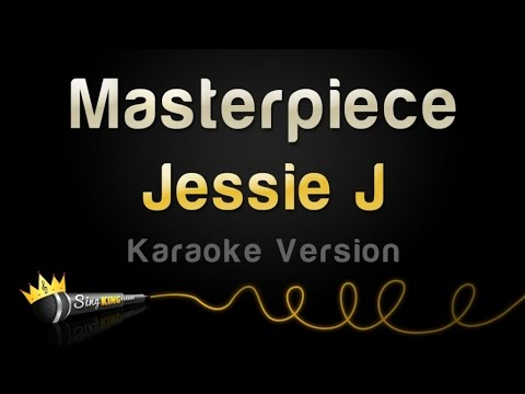 Jessie J - Masterpiece (Karaoke Version)