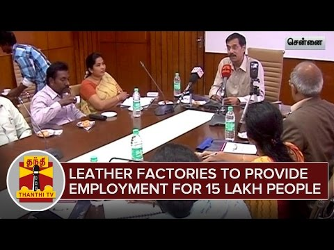 Leather-Factories-to-provide-Employment-for-15-Lakh-People-in-the-Next-5-Years-Thanthi-TV-02-03-2016