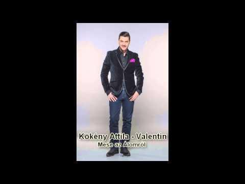 Kökény Attila - Valentin